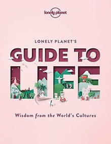 Lonely Planet's Guide to Life by Lonely Planet, Lonely Planet, 9781838690441