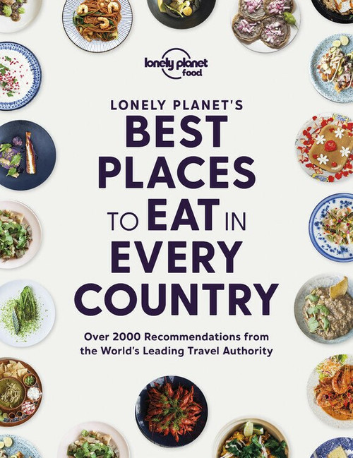 Lonely Planet's Best Places to Eat in Every Country (Miniature Edition) by Lonely Planet Food, Lonely Planet Food, 9781838690472