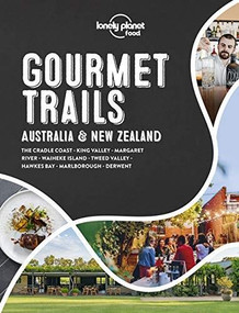Lonely Planet Gourmet Trails - Australia & New Zealand by Lonely Planet Food, Lonely Planet Food, 9781838691028