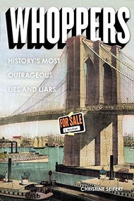 Whoppers (History's Most Outrageous Lies and Liars) by Christine Seifert, 9781936976980