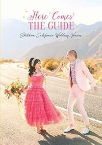 Here Comes the Guide (Southern California Wedding Venues) by Jan Brenner, Jolene Rae Harrington, Jon Dalton, 9780998831220