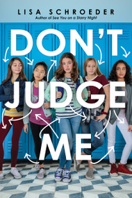 Don't Judge Me by Lisa Schroeder, 9781338628548