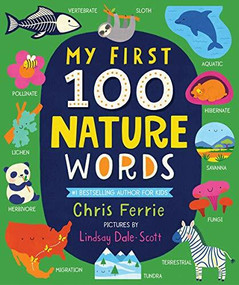 My First 100 Nature Words by Chris Ferrie, Lindsay Dale-Scott, 9781728220345