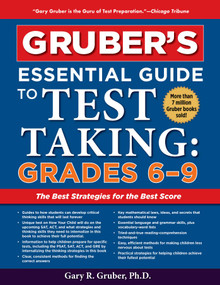 Gruber's Essential Guide to Test Taking: Grades 6-9 by Gary Gruber, 9781510754287