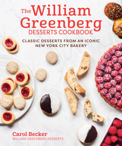The William Greenberg Desserts Cookbook (Classic Desserts from an Iconic New York City Bakery) by Carol Becker, 9781510751798