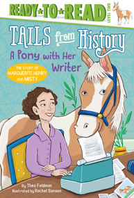 A Pony with Her Writer (The Story of Marguerite Henry and Misty) by Thea Feldman, Rachel Sanson, 9781534451544
