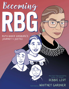 Becoming RBG (Ruth Bader Ginsburg's Journey to Justice) - 9781534424555 by Debbie Levy, Whitney Gardner, 9781534424555