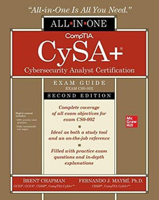 CompTIA CySA+ Cybersecurity Analyst Certification All-in-One Exam Guide, Second Edition (Exam CS0-002) by Brent Chapman, Fernando Maymi, 9781260464306