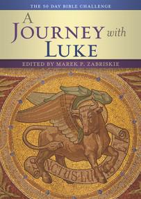 A Journey with Luke (The 50 Day Bible Challenge) by Marek Zabriskie, 9780880284295