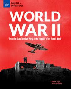 World War II (From the Rise of the Nazi Party to the Dropping of the Atomic Bomb) by Diane Taylor, Samuel Carbaugh, 9781619306554