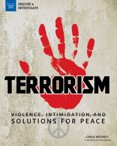 Terrorism (Violence, Intimidation, and Solutions for Peace) - 9781619305960 by Carla Mooney, Tom Casteel, 9781619305960