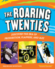 The Roaring Twenties (Discover the Era of Prohibition, Flappers, and Jazz) by Marcia Amidon Lusted, Jennifer Keller, 9781619302648