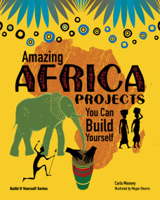Amazing Africa Projects (You Can Build Yourself) - 9781934670415 by Carla Mooney, Megan Sterns, 9781934670415