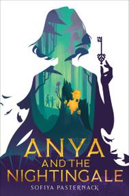 Anya and the Nightingale by Sofiya Pasternack, 9780358006022