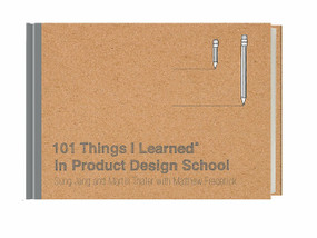 101 Things I Learned® in Product Design School by Sung Jang, Martin Thaler, Matthew Frederick, 9780451496737