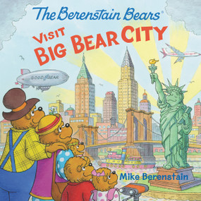 The Berenstain Bears Visit Big Bear City by Mike Berenstain, Mike Berenstain, 9780062654779