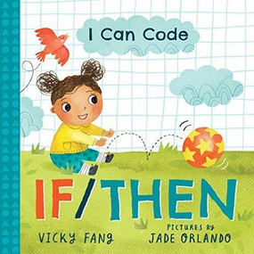 I Can Code: If/Then by Vicky Fang, Jade Orlando, 9781728209579