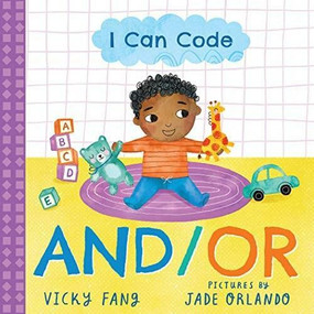 I Can Code: And/Or by Vicky Fang, Jade Orlando, 9781728209593
