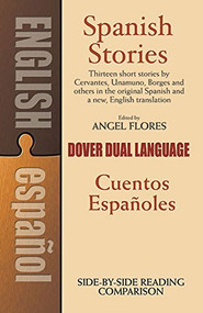 Spanish Stories (A Dual-Language Book) by Angel Flores, 9780486253992