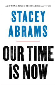 Our Time Is Now (Power, Purpose, and the Fight for a Fair America) - 9781250257703 by Stacey Abrams, 9781250257703
