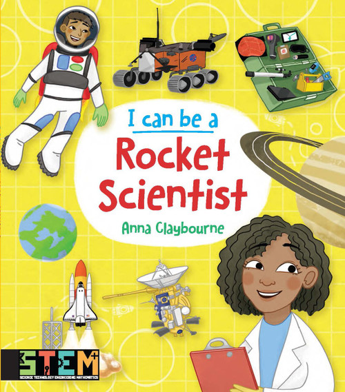 I Can Be a Rocket Scientist (Fun STEM Activities for Kids) by Anna Claybourne, 9780486839233