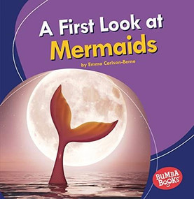 A First Look at Mermaids by Emma Carlson-Berne, 9781728413051