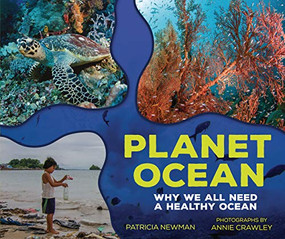 Planet Ocean (Why We All Need a Healthy Ocean) by Patricia Newman, Annie Crawley, 9781541581210
