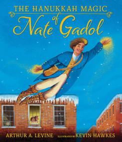 The Hanukkah Magic of Nate Gadol by Arthur A. Levine, Kevin Hawkes, 9780763697419