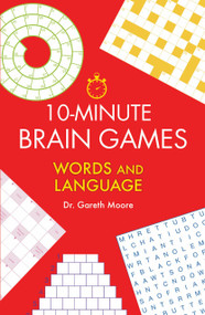 10-Minute Brain Games (Words and Language) by Gareth Moore, 9781623545086