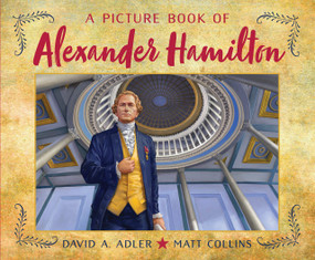 A Picture Book of Alexander Hamilton - 9780823447275 by David A. Adler, Matt Collins, 9780823447275