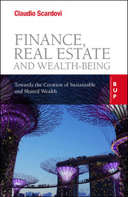 Finance, Real Estate and Wealth-being (Towards the Creation of Sustainable and Shared Wealth) by Claudio Scardovi, 9788831322058