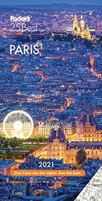 Fodor's Paris 25 Best 2021 by Fodor's Travel Guides, 9781640973305
