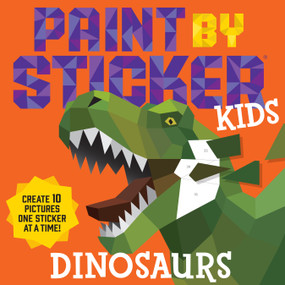 Paint by Sticker Kids: Dinosaurs (Create 10 Pictures One Sticker at a Time!) by Workman Publishing, 9781523511174