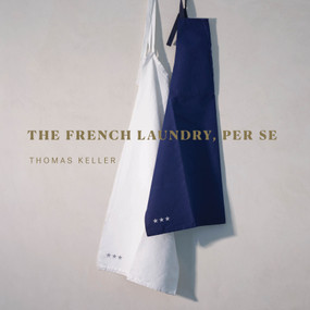 The French Laundry, Per Se by Thomas Keller, 9781579658496
