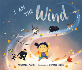 I am the Wind - 9781624149221 by Michael Karg, Sophie Diao, 9781624149221