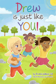 Drew Is Just Like You! by Brandi Wallace-Gill, Lucia Benito, 9781733546263