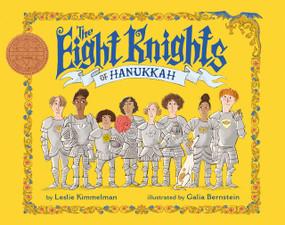 The Eight Knights of Hanukkah by Leslie Kimmelman, Galia Bernstein, 9780823439584
