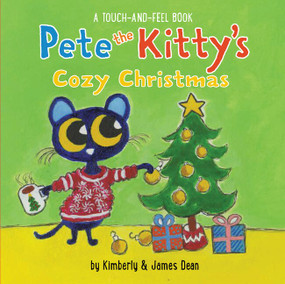 Pete the Kitty's Cozy Christmas Touch & Feel Board Book by James Dean, James Dean, Kimberly Dean, 9780062868312