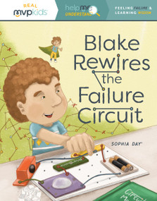 Blake Rewires the Failure Circuit (Feeling Failure & Learning Success) by Sophia Day, Megan Johnson, Stephanie Strouse, 9781642047981