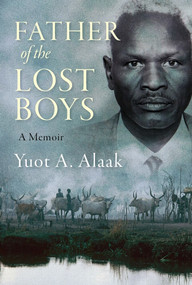 Father of the Lost Boys by Yuot A. Alaak, 9781925815641