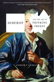 Diderot and the Art of Thinking Freely - 9781635420395 by Andrew S. Curran, 9781635420395