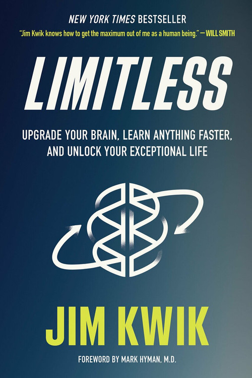 Limitless (Upgrade Your Brain, Learn Anything Faster, and Unlock Your Exceptional Life) by Jim Kwik, 9781401958237