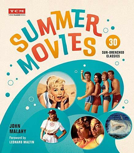 Summer Movies (30 Sun-Drenched Classics) by John Malahy, Turner Classic Movies, Leonard Maltin, 9780762499298