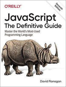 JavaScript: The Definitive Guide (Master the World's Most-Used Programming Language) by David Flanagan, 9781491952023