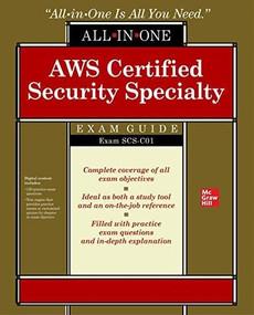 AWS Certified Security Specialty All-in-One Exam Guide (Exam SCS-C01) by Tracy Pierce, Aravind Kodandaramaiah, Alex Rosa, Rafael Koike, 9781260461725