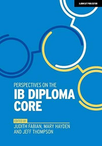 Perspectives on the IB Diploma Core by Judith Fabian, Mary Hayden, 9781912906611