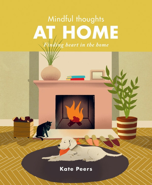 Mindful Thoughts at Home (Finding heart in the home) by Kate Peers, 9780711253445