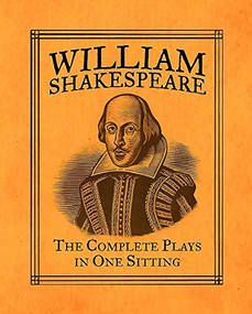 William Shakespeare (The Complete Plays in One Sitting) (Miniature Edition) by Joelle Herr, 9780762447565