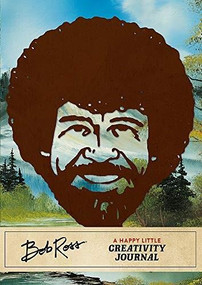 Bob Ross: A Happy Little Creativity Journal by Robb Pearlman, 9780762471720