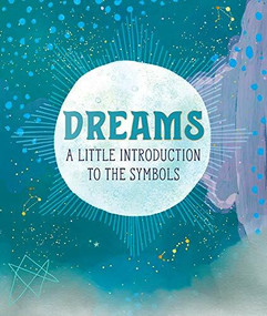 Dreams (A Little Introduction to the Symbols) (Miniature Edition) by Mara Penny, 9780762497966